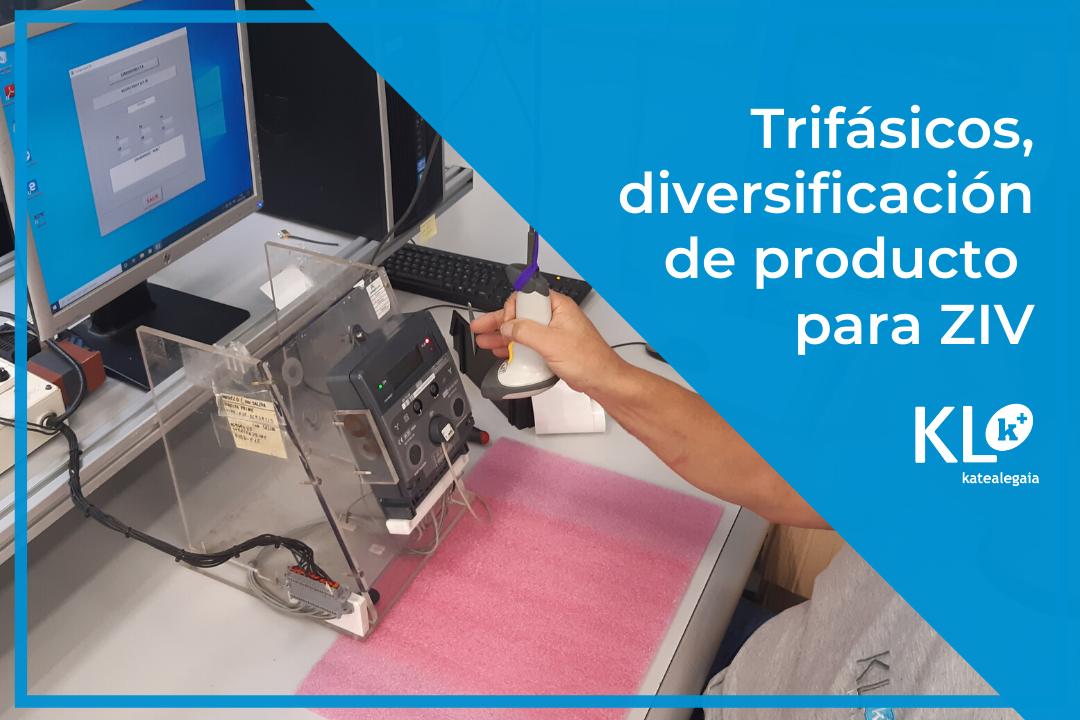 Trifásicos, diversificación de producto para ZIV