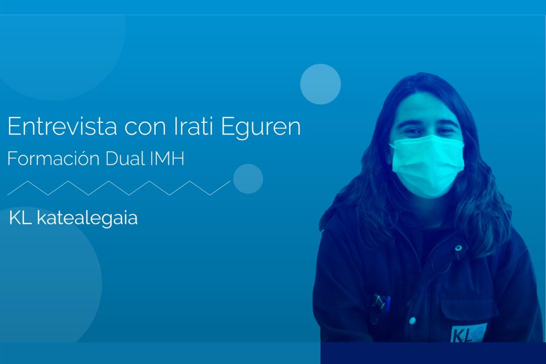 KL aportando talento a través de la Formación Dual: Entrevista a Irati Eguren